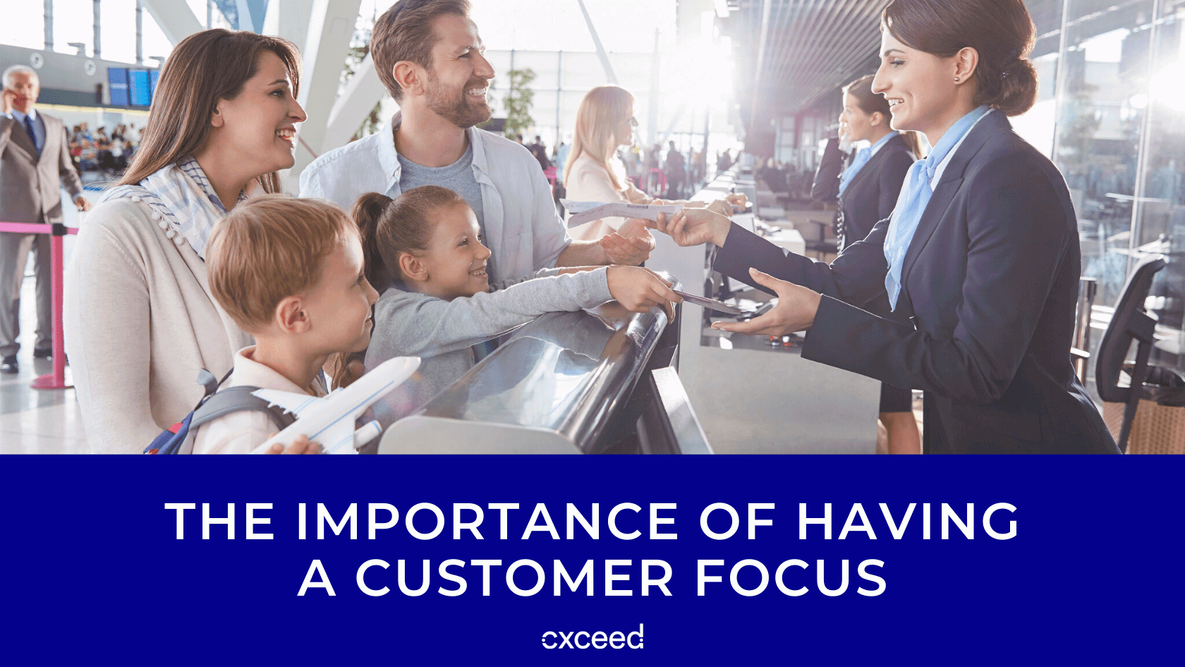 The Importance of Having a Customer Focus