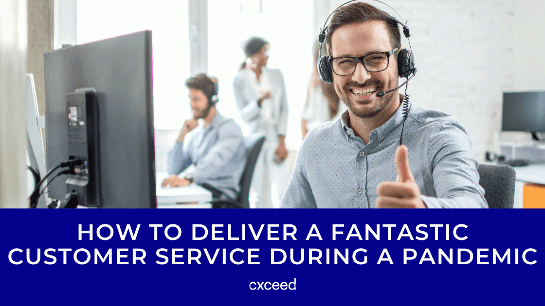 How To Deliver a Fantastic Customer Service During a Pandemic