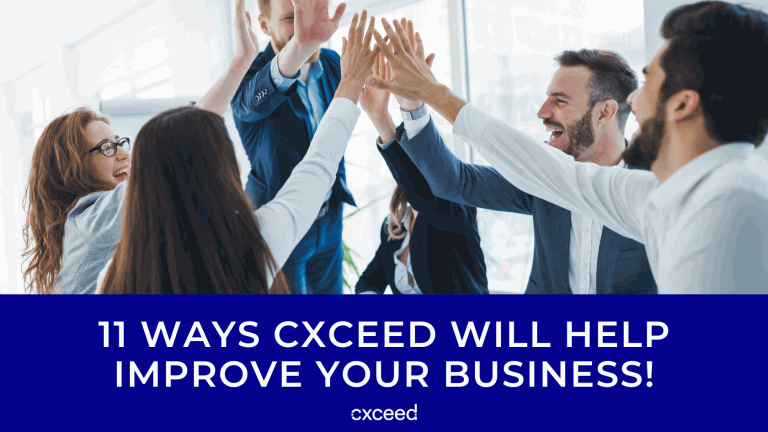 11 Ways Cxceed WILL Help Improve Your Business