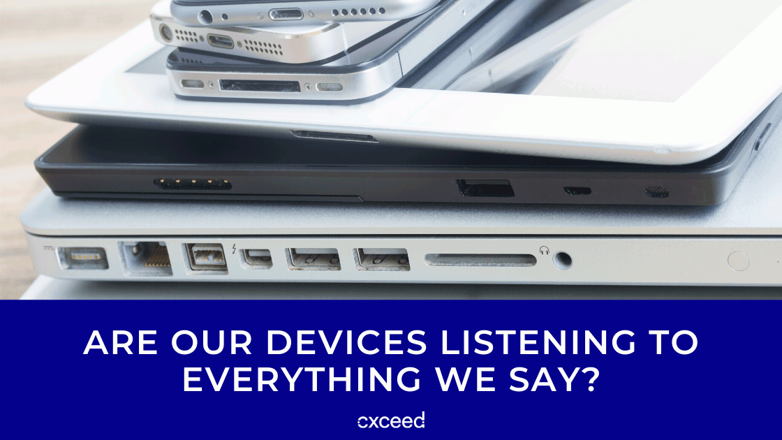 Are Our Devices Listening To Everything We Say_