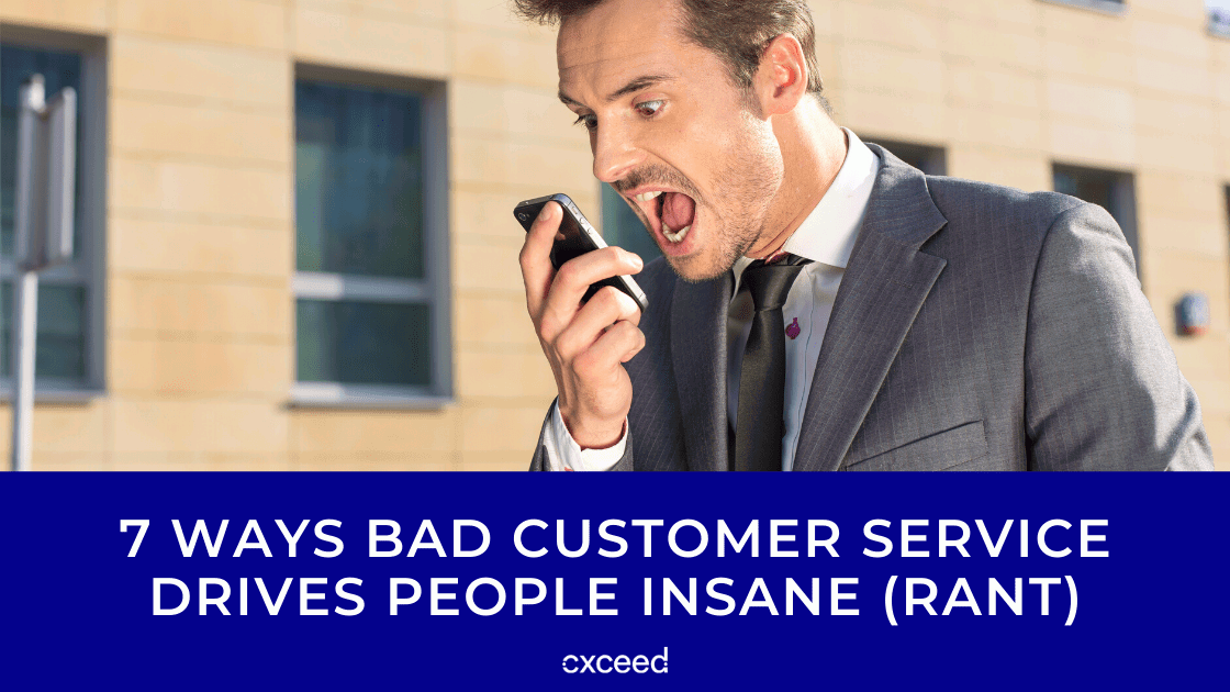7 Ways Bad Customer Service Drives People Insane (Rant) (1)